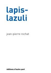 Jean-Pierre Rochat - Lapis-lazuli.