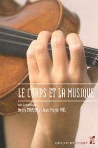 Jean-Pierre Roll et Henry Tramier - Le corps et la musique.