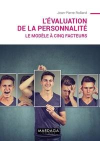 Jean-Pierre Rolland - L'évaluation de la personnalité - Le modèle à cinq facteurs.