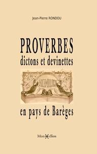 Jean-Pierre Rondou - Proverbes, dictons et devinettes en pays de Barèges.