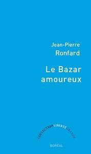 Jean-Pierre Ronfard - Le Bazar amoureux.