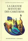 Jean-Pierre Rosa et Sylvie Montmoulineix - La grande aventure des chrétiens.