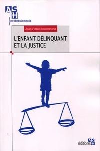 Jean-Pierre Rosenczveig - L'enfant délinquant et la justice.