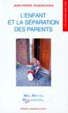 Jean-Pierre Rosenczveig - L'enfant et la séparation des parents.