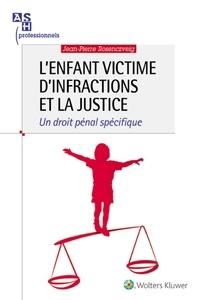Jean-Pierre Rosenczveig - L'enfant victime d'infractions et la justice - Un droit spécifique.