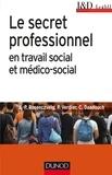 Jean-Pierre Rosenczveig et Pierre Verdier - Le secret professionnel en travail social et médico-social - 6e éd..