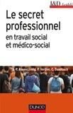 Jean-Pierre Rosenczveig et Pierre Verdier - Le secret professionnel en travail social et médico-social.