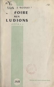 Jean-Pierre Rosnay - La foire aux ludions.