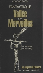 Jean-Pierre Rossi - Fantastique Vallée des Merveilles - Le testament du Mont Bégo.