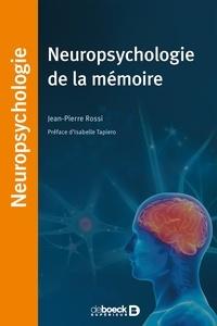 Jean-Pierre Rossi - Neuropsychologie de la mémoire.