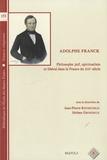 Jean-Pierre Rothschild et Jérôme Grondeux - Adolphe Franck : philosophe juif, spiritualiste et libéral dans la France du XIXe siècle.