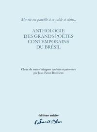Jean-Pierre Rousseau - Anthologie des grands poètes contemporains du brésil - Ma vie est pareille à ce sable si clair....