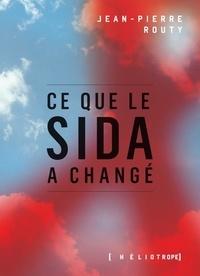 Jean-Pierre Routy - Ce que le sida a changé.