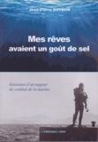 Jean-Pierre Roybon - Mes rêves avaient un goût de sel - Itinéraire d'un nageur de combat de la Marine.
