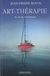 Jean-Pierre Royol - Art-thérapie - Au fil de l'éphémère.