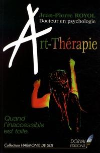 Jean-Pierre Royol - Art-thérapie - Quand l'inaccessible est toile.