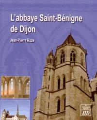 Jean-Pierre Roze - L'abbaye Saint-Bénigne de Dijon.