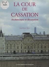 Jean-Pierre Roze - La Cour de cassation - Architecture et décoration.
