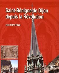 Jean-Pierre Roze - Saint-Bénigne de Dijon depuis la Révolution.