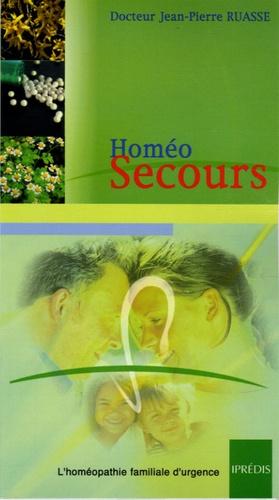 Jean-Pierre Ruasse - Homéo-Secours - L'homéopathie familiale d'urgence.