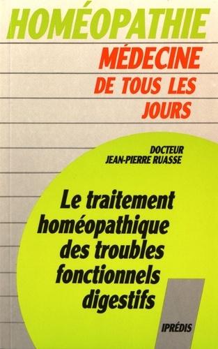 Jean-Pierre Ruasse - Le traitement homéopathique des troubles fonctionnels digestifs.