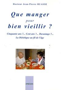 Jean-Pierre Ruasse - Que manger pour bien vieillir ?.