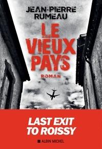 Télécharger gratuitement les livres pdf Le Vieux Pays par Jean-Pierre Rumeau 9782226429490 CHM