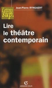 Jean-Pierre Ryngaert - Lire le théâtre contemporain.