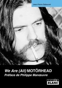 Jean-Pierre Sabouret - We are (all) Motörhead.