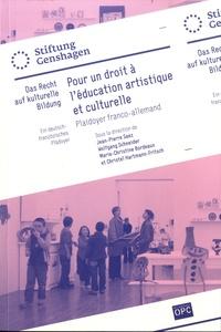Jean-Pierre Saez et Wolfgang Schneider - Pour un droit à l'éducation artistique et culturelle - Plaidoyer franco-allemand.