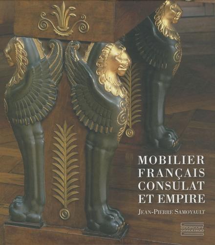 Jean-Pierre Samoyault - Mobilier français consulat et empire.