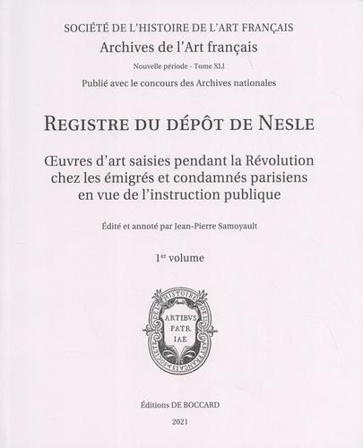 Jean-Pierre Samoyault - Registre du dépôt de Nesle - Oeuvres d'art saisies pendant la Révolution chez les émigrés et condamnés parisiens en vue de l'instruction publique, 2 volumes.