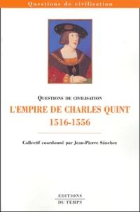 Jean-Pierre Sanchez et Virginie Dumanoir - L'empire de Charles Quint (1516-1556).