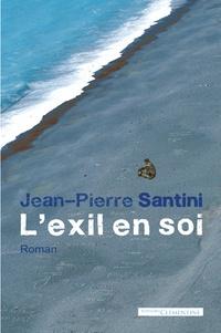 Jean-Pierre Santini - L'exil en soi.