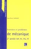 Jean-Pierre Sarmant - Exercices et problèmes de mécanique - Deuxième année MP, PC, PSI, PT.