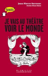Jean-Pierre Sarrazac - Je vais au théâtre voir le monde.