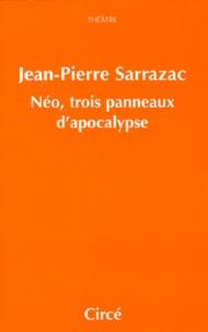 Jean-Pierre Sarrazac - Néo, trois panneaux d'apocalypse - Comédie.