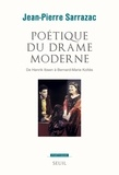 Jean-Pierre Sarrazac - Poétique du drame moderne - De Henrik Ibsen à Bernard-Marie Koltès.