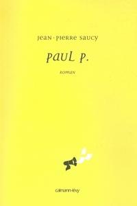Jean-Pierre Saucy - Paul P..
