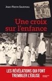 Jean-Pierre Sautreau - Une croix sur l'enfance.