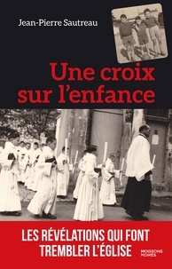 Livre de données électroniques téléchargement gratuit Une croix sur l'enfance  (French Edition) 9782490746019