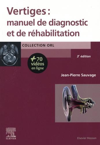Vertiges : manuel de diagnostic et de réhabilitation 3e édition