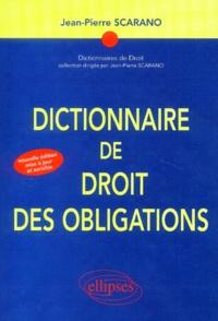 Jean-Pierre Scarano - Dictionnaire de droit des obligations.