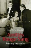 Jean-Pierre Schackis - Amitiés Rouge Sang - Le sang des âmes.