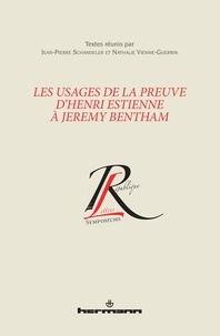 Jean-Pierre Schandeler et Nathalie Vienne-Guerrin - Les usages de la preuve d'Henri Estienne à Jeremy Bentham.