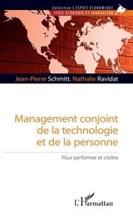 Jean-Pierre Schmitt et Nathalie Ravidat - Management conjoint de la technologie et de la personne - Pour performer et croître.