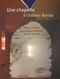 Jean-Pierre Schneider et Francis Limérat - Une chapelle à Château Barras. 1 DVD