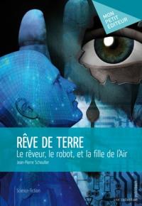 Jean-Pierre Schouller - Rêve de Terre.