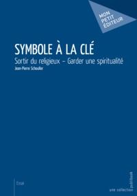 Jean-Pierre Schouller - Symbole à la clé.