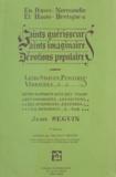 Jean-Pierre Seguin - Saints guérisseurs, saints imaginaires, dévotions populaires - En Basse-Normandie et Haute-Bretagne.